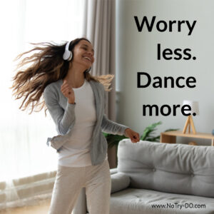 Worry Less Dance More Image